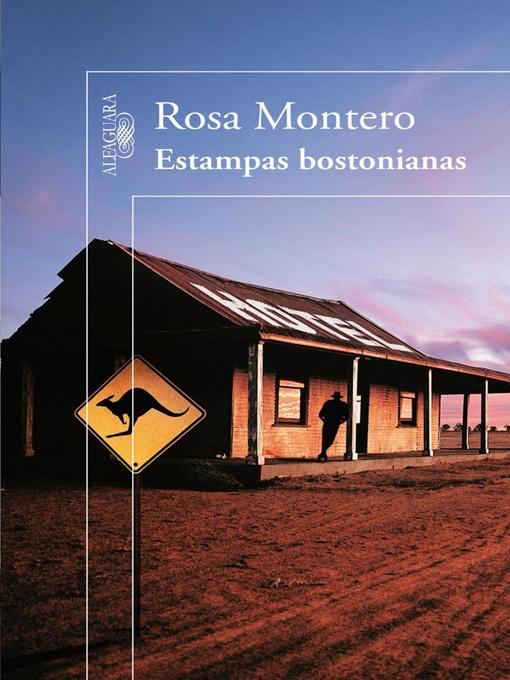 Title details for Estampas bostonianas y otros viajes by Rosa Montero - Wait list