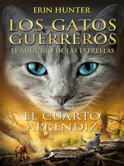 El cuarto aprendiz (los gatos guerreros   el augurio de las estrellas 1)