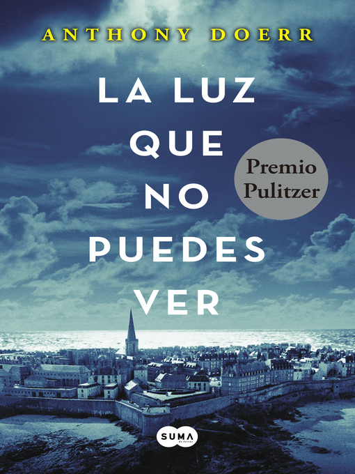 Title details for La luz que no puedes ver by Anthony Doerr - Wait list