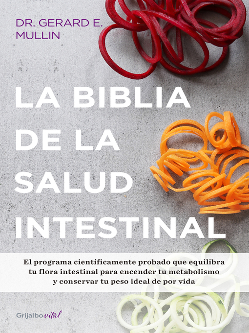 Title details for La biblia de la salud intestinal by Gerard E. Mullin - Available