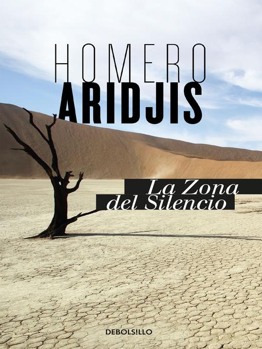 Title details for La Zona del Silencio by Homero Aridjis - Available