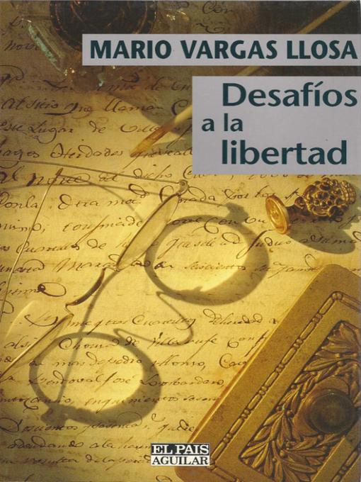 Title details for Desafíos a la libertad by Mario Vargas Llosa - Wait list