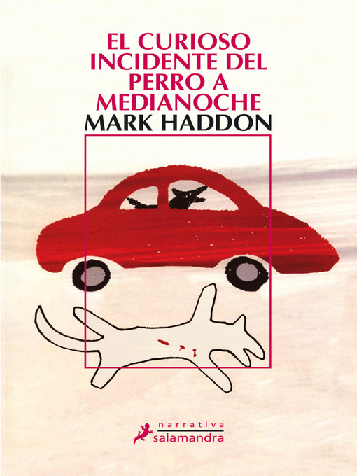 Title details for El curioso incidente del perro a medianoche by Mark Haddon - Available
