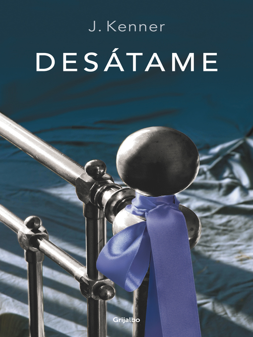 Title details for Desátame by J. Kenner - Available