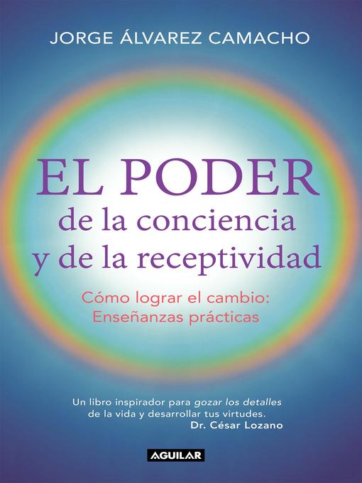 Title details for El poder de la conciencia y la receptividad by Jorge Álvarez - Wait list