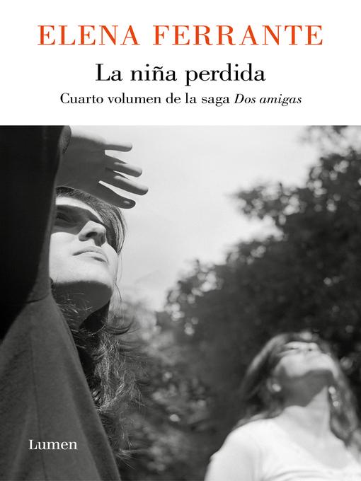 Title details for La niña perdida (Dos amigas 4) by Elena Ferrante - Wait list