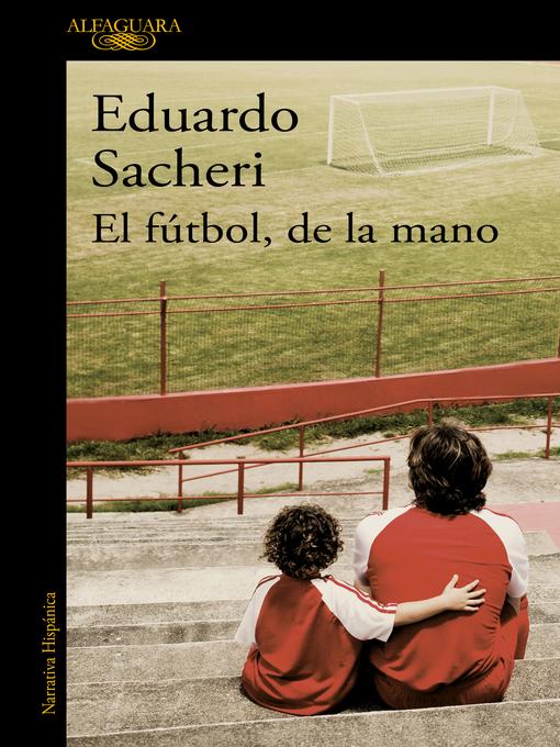 Detalles del título El fútbol, de la mano de Eduardo Sacheri - Lista de espera