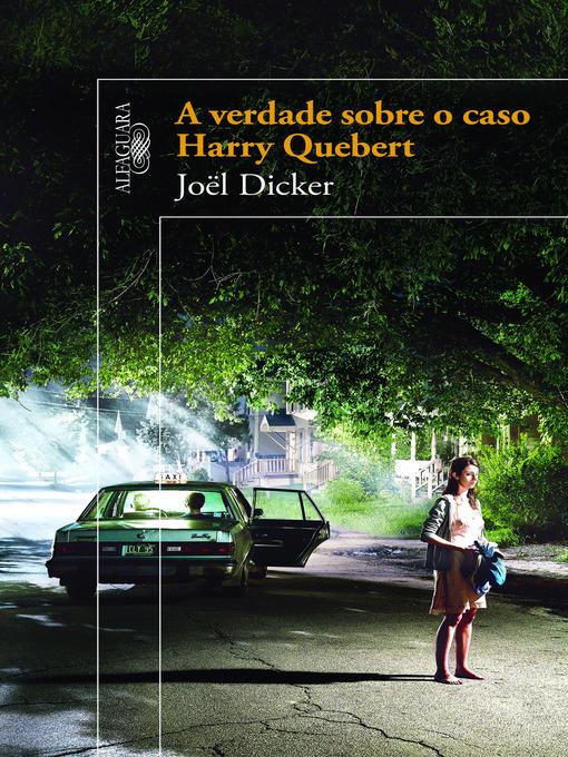 Title details for A verdade sobre o caso Harry Quebert by Joël Dicker - Wait list