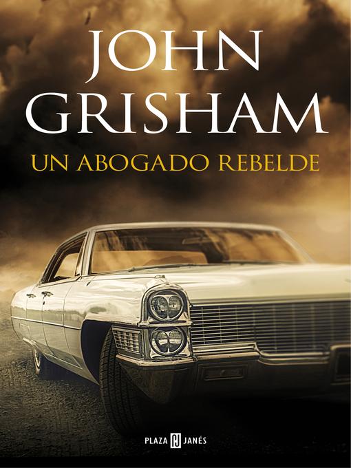 Title details for Un abogado rebelde by John Grisham - Available