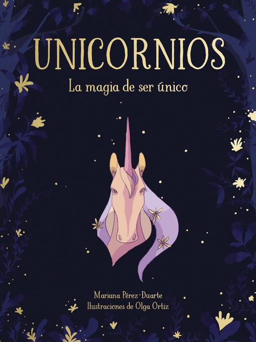 Title details for Unicornios. La magia de ser único by Mariana Pérez-Duarte - Available
