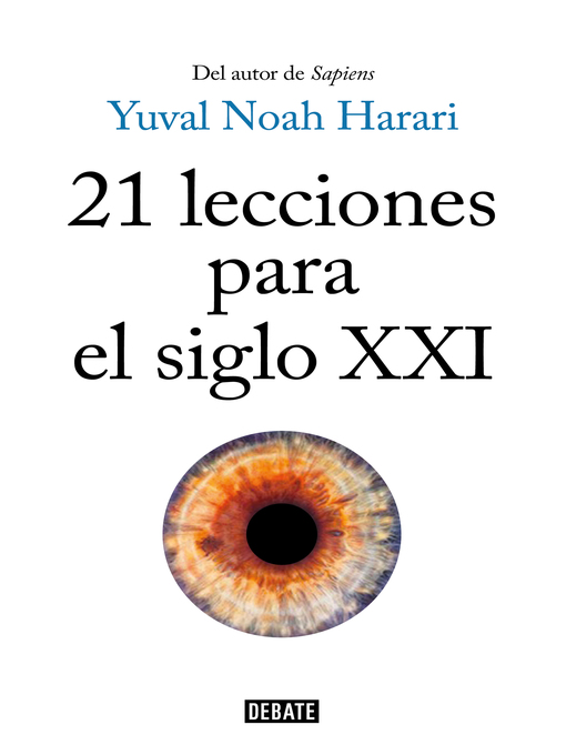 Title details for 21 lecciones para el siglo XXI by Yuval Noah Harari - Available