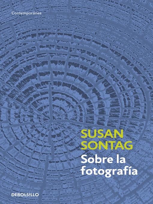 Title details for Sobre la fotografía by Susan Sontag - Wait list