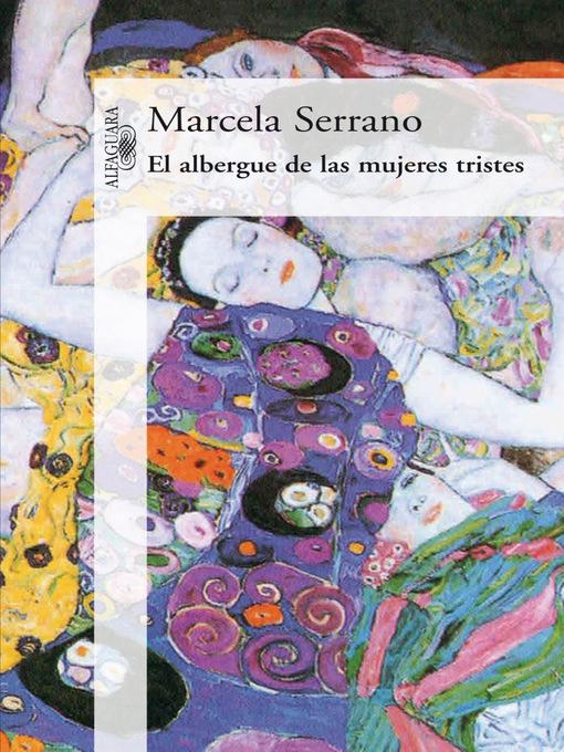 Detalles del título El albergue de las mujeres tristes de Marcela Serrano - Lista de espera