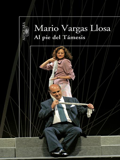 Title details for Al pie del Támesis by Mario Vargas Llosa - Wait list