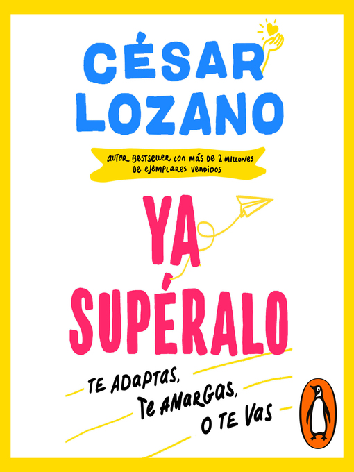 Title details for ¡Ya supéralo! by César Lozano - Available