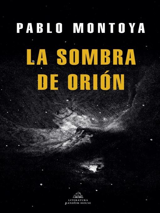 Title details for La sombra de Orión by Pablo Montoya - Wait list