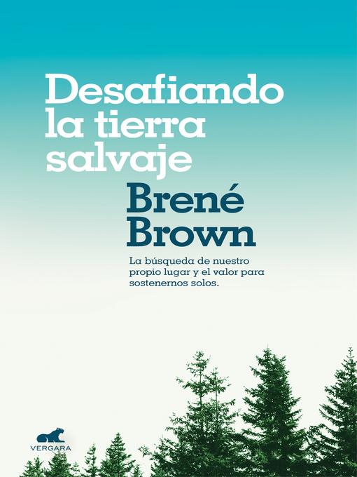 Title details for Desafiando la tierra salvaje by Brene Brown - Available