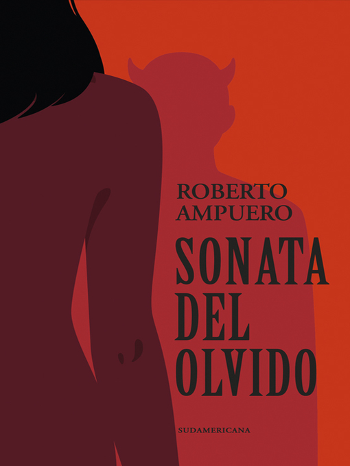 Title details for Sonata del olvido by ROBERTO AMPUERO - Available