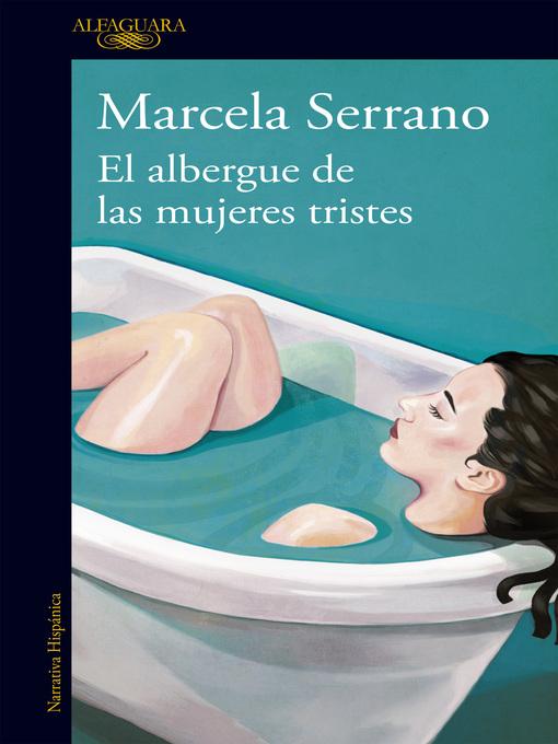 Title details for El albergue de las mujeres tristes by Marcela Serrano - Wait list