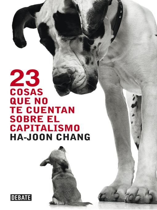 Title details for 23 cosas que no te cuentan sobre el capitalismo by Ha-Joon Chang - Wait list