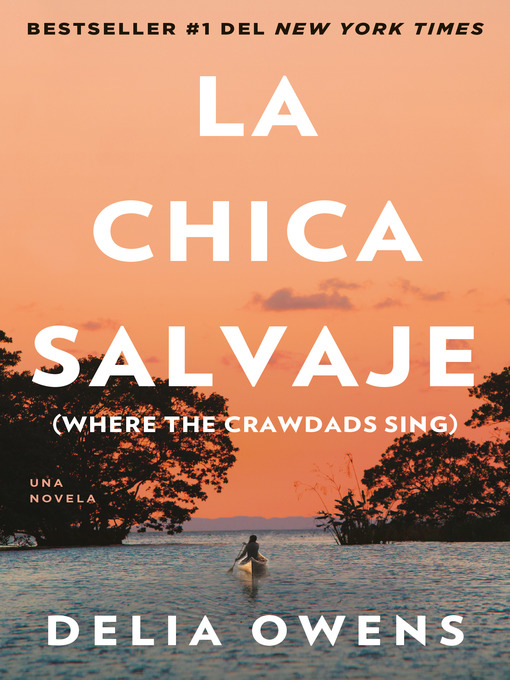 Title details for La chica salvaje by Delia Owens - Available