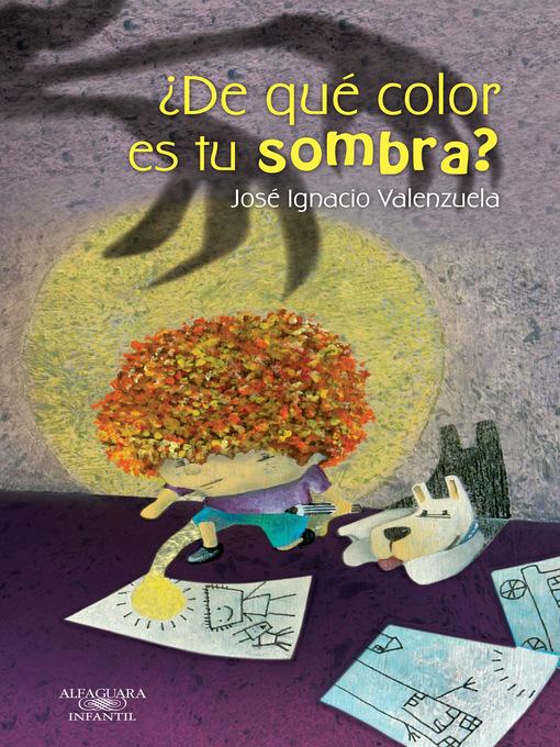 Title details for ¿De qué color es tu sombra? by José Ignacio Valenzuela - Wait list