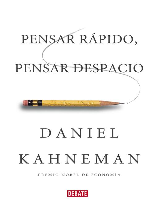 Title details for Pensar rápido, pensar despacio by Daniel Kahneman - Wait list