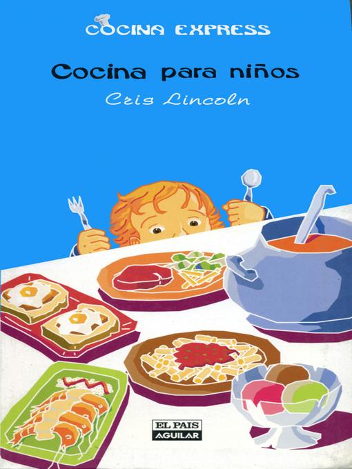 Detalles del título Cocina para niños de Cris Lincoln - Lista de espera