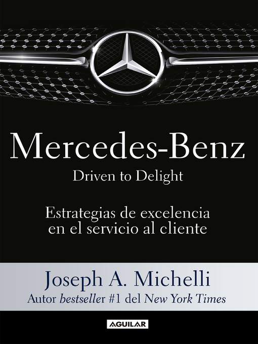 Title details for Mercedes-Benz. Driven to delight by Joseph A. Michelli - Wait list