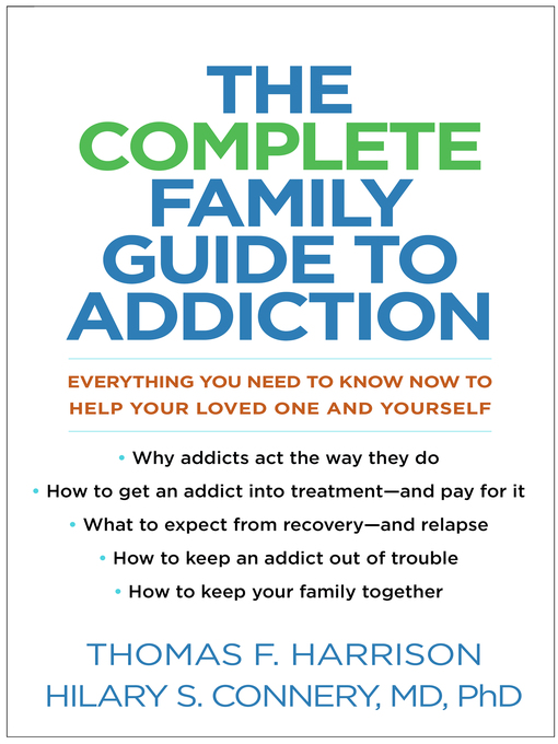 Title details for The Complete Family Guide to Addiction by Thomas F. Harrison - Available