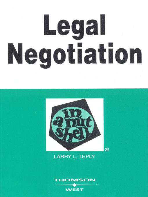 Title details for Legal Negotiation in a Nutshell by Larry Teply - Available