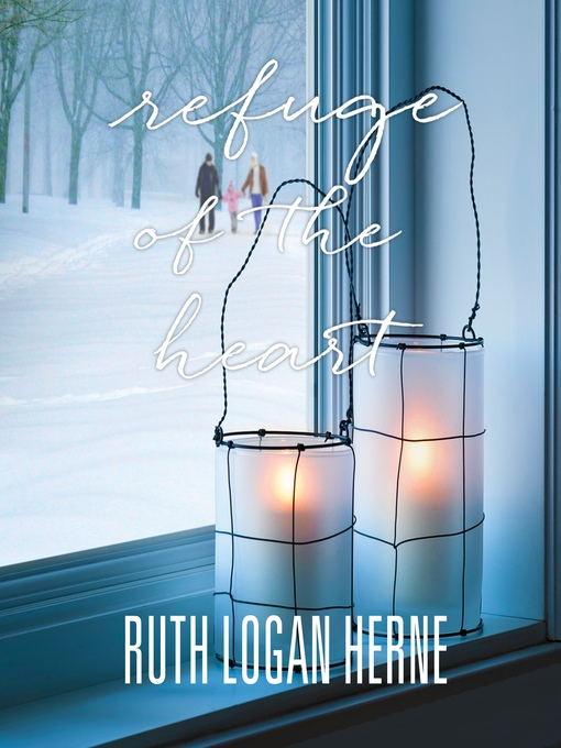Title details for Refuge of the Heart by Ruth Logan Herne - Wait list