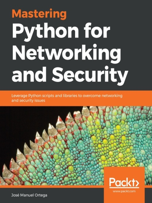 Mastering Python for networking and security : leverage