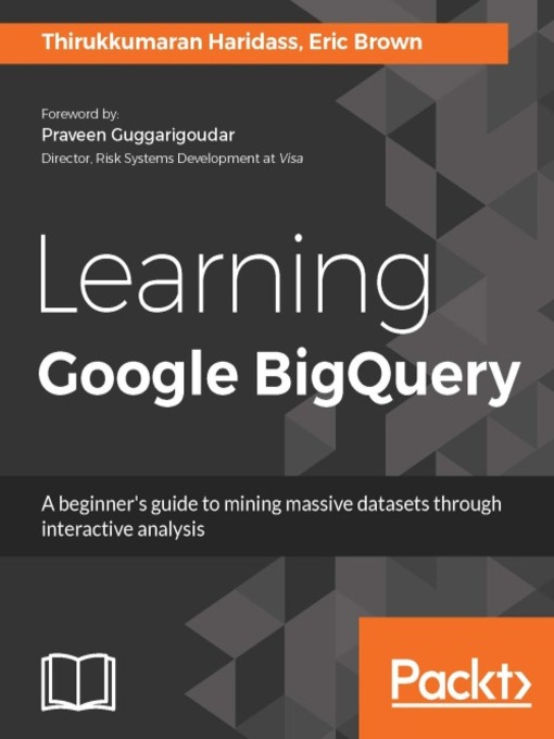 Learning Google BigQuery : a beginner's guide to mining