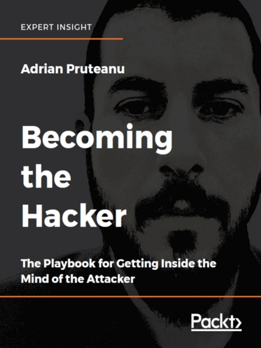 Becoming the hacker : the playbook for getting inside the mind of an