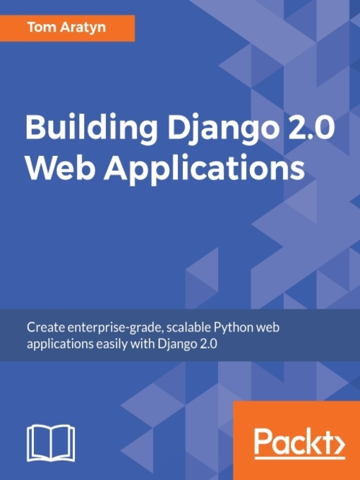 Building Django 2 0 web applications : create enterprise-grade