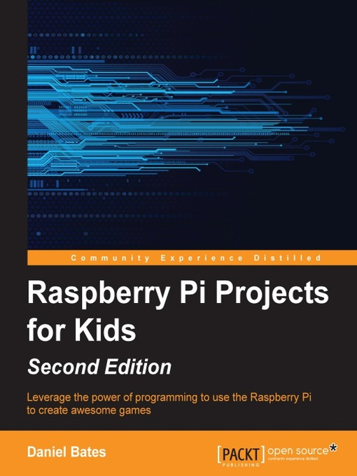 Title details for Raspberry Pi Projects for Kids by Daniel Bates - Available