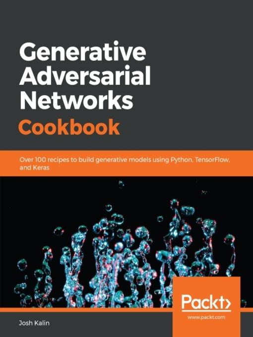 Generative Adversarial Networks Cookbook - Oregon Digital