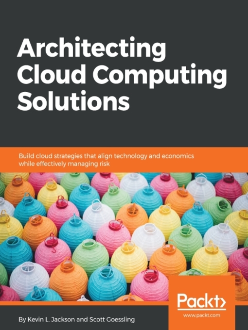 Title details for Architecting Cloud Computing Solutions by Kevin L. Jackson - Available