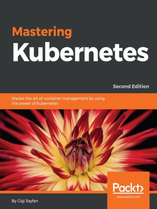Mastering Kubernetes : Master the art of container management by