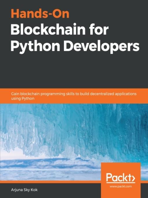 Hands-On Blockchain for Python Developers : Gain Blockchain