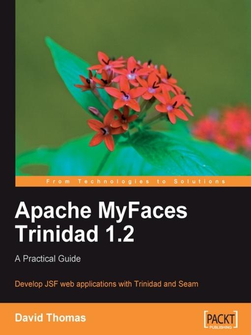 Apache myfaces trinidad 1. 2: a practical guide, david thomas.