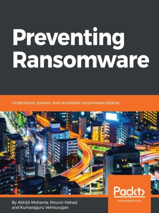 Preventing ransomware : understand, prevent, and remediate