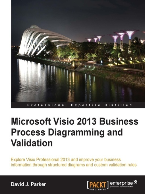 Title details for Microsoft Visio 2013 Business Process Diagramming and Validation by David J. Parker - Available