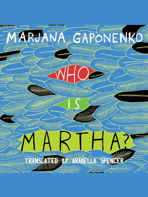Title details for Who is Martha? by Marjana Gaponenko - Available