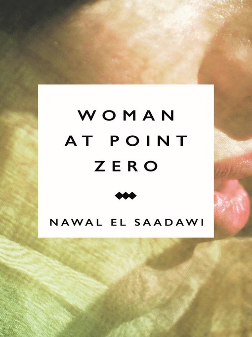 Title details for Woman at Point Zero by Nawal El Saadawi - Available