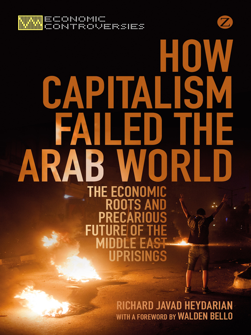Title details for How Capitalism Failed the Arab World by Richard Javad Heydarian - Available