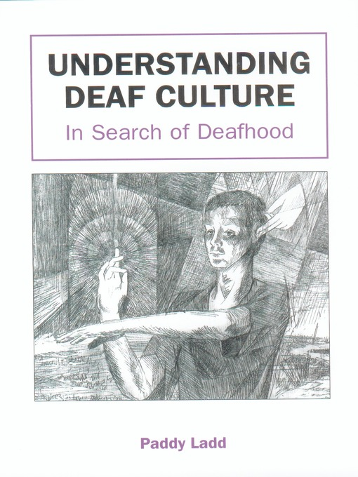 Title details for Understanding Deaf Culture by Dr. Paddy Ladd - Available