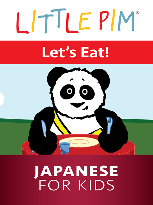 Title details for Little Pim: Let's Eat! - Japanese for Kids by Julia Pimsleur Levine - Available