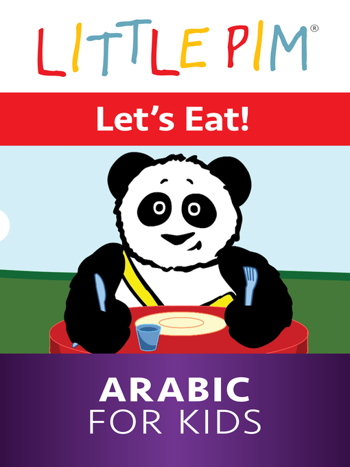 Title details for Little Pim: Let's Eat! - Arabic for Kids by Julia Pimsleur Levine - Wait list